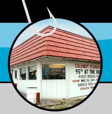 Calumet Fisheries Store